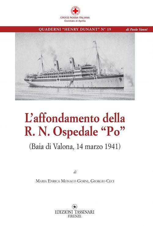 """Quaderni Henry Dunant N° 19 - L'affondamento della R.N. Ospedale """"Po"""" - Maria Enrica Monaco Gorni, Giorgio Ceci"""